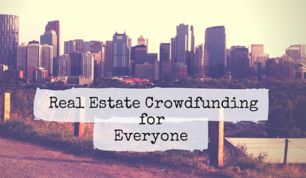 Real estate Crowdfunding for Everyone